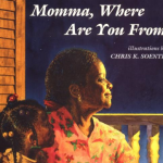 Momma, Where Are You From by Marie Bradby