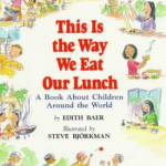 This is the Way We Eat Our Lunch by  Edith Baer