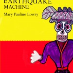 The Ford 99 Test of The Earthquake Machine by Mary Pauline Lowry