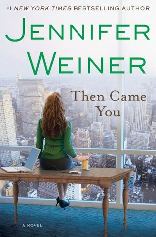 Clever Heather Reviews Then Came You by Jennifer Weiner