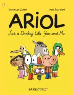 ARIOL, Just a Donkey Like You and Me by my buds at Papercutz