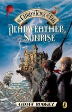 Here's Why I Love Deadweather and Sunrise: The Chronicles of Egg by Geoff Radkey