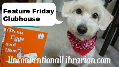 Feature Friday Clubhouse – New!