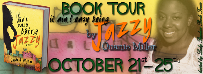 Book Tour – It Ain't Easy Being Jazzy by Quanie Miller
