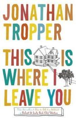 Towne Book Center Book Club December Pick: This is Where I leave You by Jonathan Tropper