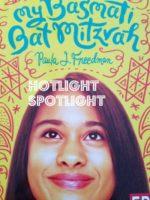 Hotlight Spotlight: My Basmati Bat Mitzvah, Paula J Freedman