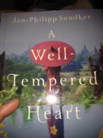 A Well Tempered Heart by Jan-Phillip Sendker, a FLTW Book Club Pick