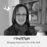 #DayOfLight Bringing Depression Out of the Dark