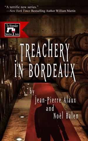 Treachery in Bordeaux by Jean-Pierre Alaux and Noel Balen