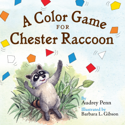 A Color Game for Chester Raccoon by  Audrey Penn