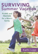 Surviving Summer Vacation by Kathi Lipp