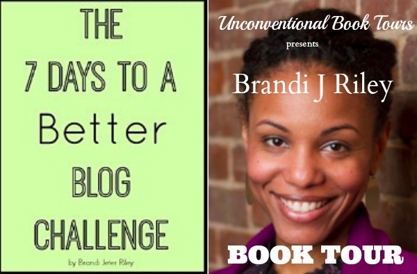 The 7 Days to A Better Blog Challenge by Brandi Jeter Riley Book Review
