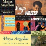 Good Writers Live in Our Hearts Forever: Maya Angelou and Walter Dean Myers