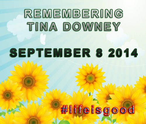 Remembering Tina Downey #LifeisGood