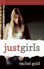 Just Girls by Rachel Gold; when LGBT (Q?) Goes to College.