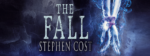 The Fall by Stephen Cost BLOG TOUR