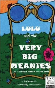 Lulu and the Very Big Meanies by Mac McGooshie and Alexis Hogwood
