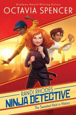 What's on My Radar: The Sweetest Heist in History (Randi Rhodes, Ninja Detective) by Octavia Spencer