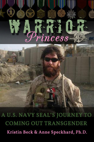 Warrior Princess by Kristin Beck and Anne Speckhard,  Ph.D.