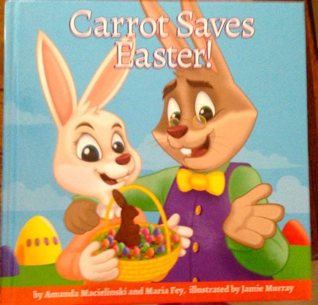 Carrot Saves Easter by Kristin Macielinski