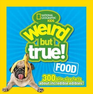 Weird but True by National Geographic for Kids