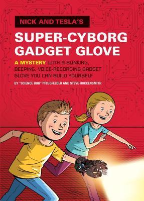 Nick & Tesla's Super Cyborg Gadget Glove