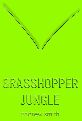 Andrew Smith Month: Grasshopper Jungle