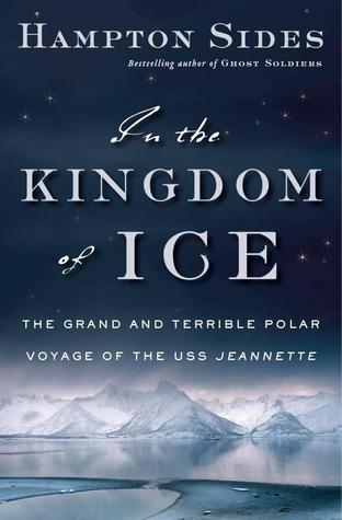 The Kingdom of Ice by Hampton Sides
