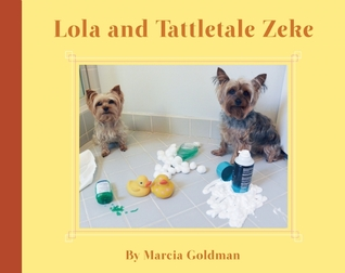 Lola and Tattletale Zeke by Marcia Goldman