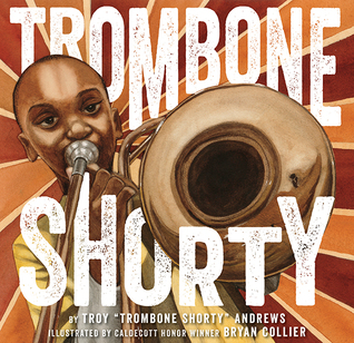 "Trombone Shorty by Troy ""Trombone Shorty"" Andrews"
