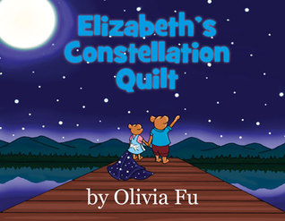 A Sweet Book for Dads to Read at Bedtime: Elizabeth's Constellation Quilt by Olivia Fu