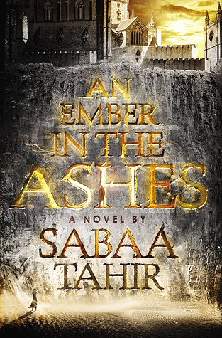 An Ember in Ashes by Sabaa Tahir