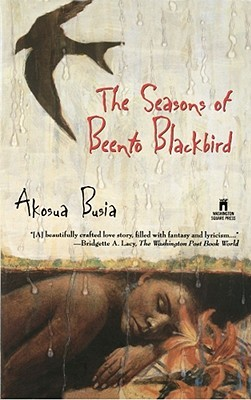 Seasons of Beento Blackbird by Akosua Busia