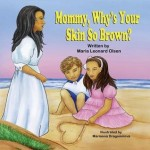 Mommy, Why's Your Skin So Brown? by Maria Leonard Olsen