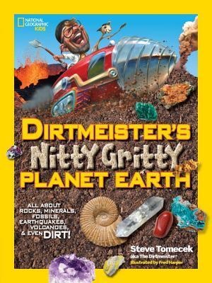 Dirtmeister's Nitty Gritty Planet Earth by  Steve Toemcek