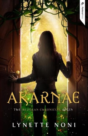 Akarnae: The Medoran Chronicles by Lynette Noni