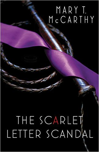 What's On My Radar: The Scarlet Letter Scandal by Mary T McCarthy