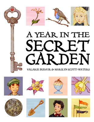 A Year in the Secret Garden by Valarie Budayr and Marilyn Scott-Waters