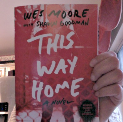 Feature Friday: This Way Home by Wes Moore & Shawn Goodman