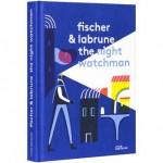 The Night Watchman by Fischer & Labrune