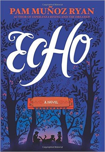 Echo by Pam Munoz Ryan