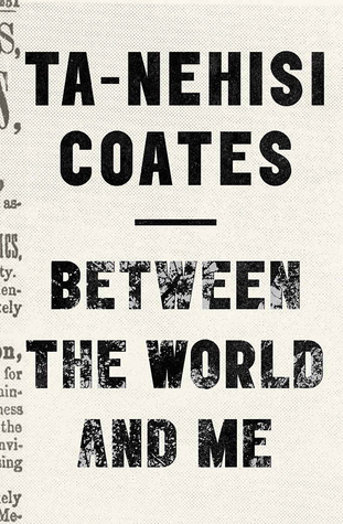 What I'm Reading: Between The World and Me by Ta-Nehisi Coates