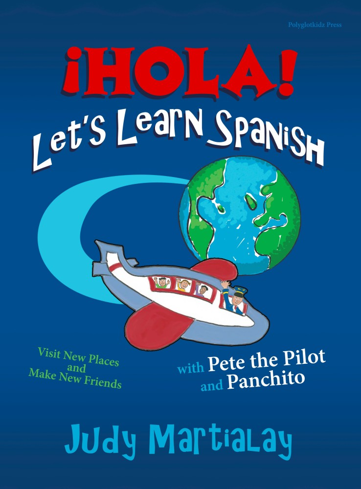 Hola Let's Learn Spanish by Judy Martialay