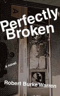 Perfectly Broken by Robert Burke Warren, a TLC Book Tour