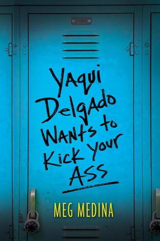 Yacqui Delgado Wants to Kick Your Ass by Meg Medina