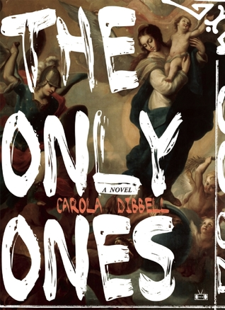 The Only Ones by Carola Dibbel