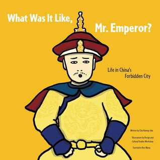 What Was It Like Mr. Emperor by  Chiu Kwong-chiu