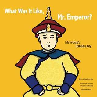 What Was It Like Mr. Emperor by  Chiu Kwong-chiu