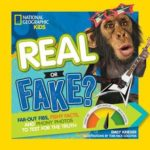 NatGeoKids Real or Fake? by Emily Krieger
