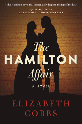 The Hamilton Affair by Elizabeth Cobbs is on my list to pack for vacation
